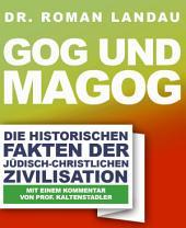 Gog und Magog: Die historischen Fakten der jüdisch-christlichen Zivilisation