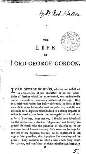 The Life of Lord George Gordon: with a Philosophical Review of His Political Conduct. By Robert Watson, M.D.
