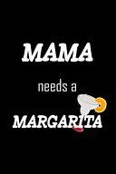 Mama Needs a Margarita