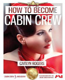 How to Become E Cabin Crew  The Ultimate Step by Step Guide to Acing the Cabin Crew Interview