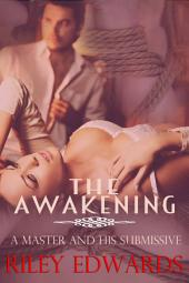 The Awakening: A Master and His submissive