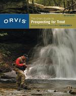 Orvis Guide to Prospecting for Trout, New and Revised