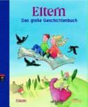 Eltern   das gro  e Geschichtenbuch PDF