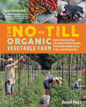 The No Till Organic Vegetable Farm