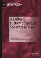 A Cultural History of Spanish Speakers in Japan PDF