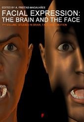 Emotional Expression: The Brain and the Face -: Volume 7