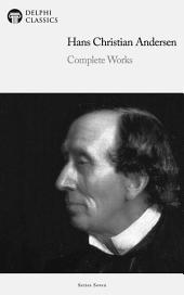 Delphi Complete Works of Hans Christian Andersen (Illustrated)