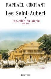 Les Saint-Aubert T1 : L'en-allée du siècle: 1900-1920