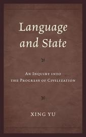Language and State: An Inquiry into the Progress of Civilization