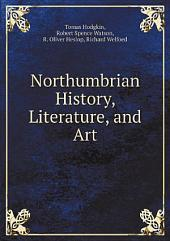 Northumbrian History, Literature, and Art