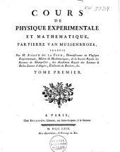 Cours de physique experimentale et mathematique: Volume1