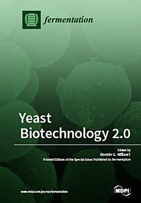 Yeast Biotechnology 2 0