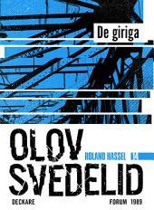 De giriga: En Roland Hassel-thriller