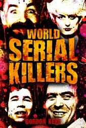 World Serial Killers: They kill for the thrill