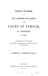 Narrative of the Embassy of Ruy Gonzalez de Clavijo to the Court of Timour, at Samarcand,A.D 1403-6