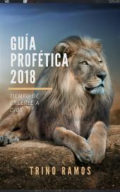 Guía Profética 2018: Tiempo de creerle a Dios