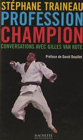 Profession Champion: Conversations avec Gilles van Kote