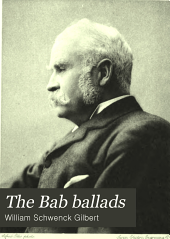 The Bab Ballads: With which are Included, Songs of a Savoyard. With 350 Illustrations by the Author