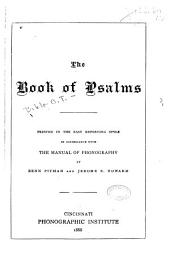 The Book of Psalms: Printed in the Easy Reporting Style in Accordance with the Manual of Phonography