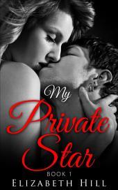 My Private Star - Book 1: (Romance Suspense)
