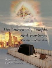The Tabernacle  Temple  and Sanctuary  The Book of Numbers PDF