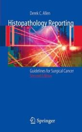 Histopathology Reporting: Guidelines for Surgical Cancer, Edition 2