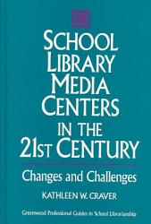 School Library Media Centers In The 21st Century Book PDF
