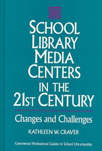 School Library Media Centers in the 21st Century PDF