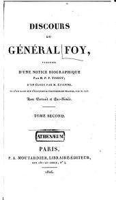 Discours du général Foy, précédés d'une notice biographique par P.F. Tissot, d'un éloge par M. Etienne, et d'un essai sur l'éloquence politique en France, par M. Jay: Volume2