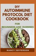 DIY Autoimmune Protocol Diet Cookbook For Beginners and Dummies PDF