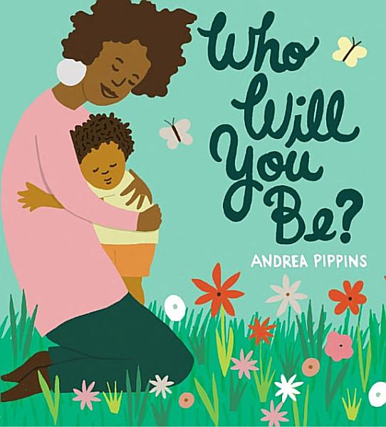 Download Who Will You Be  Book