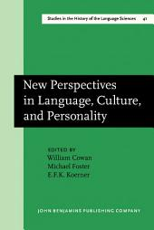 New Perspectives in Language, Culture, and Personality: Proceedings of the Edward Sapir Centenary Conference (Ottawa, 1–3 October 1984)