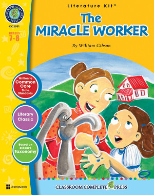 The Miracle Worker   Literature Kit Gr  7 8