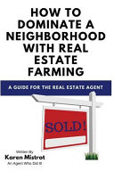 How to Dominate a Neighborhood with Real Estate Farming