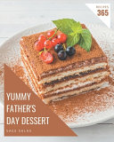 365 Yummy Father's Day Dessert Recipes