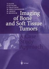 Imaging of Bone and Soft Tissue Tumors: A Case Study Approach