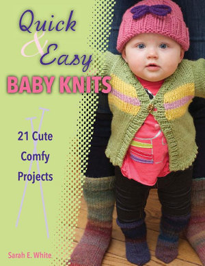 Quick   Easy Baby Knits PDF