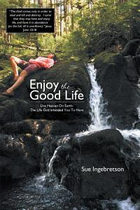 Enjoy The Good Life PDF