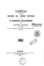 Cartas dirigidas desde el otro mundo á D. Bartolo Gallardete: con mas el proceso fulminado por este caballero contra aquel iracundo filólogo