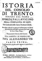 Istoria del concilio di Trento, scritta del Padre Sforza Pallavicino,... ove insiem rifiutasi... un' Istoria falsa divolgata nello stesso argomento sotto nome die Pietro Soave Polano...