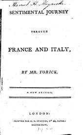 A sentimental journey through France and Italy. By Mr. Yorick pseudonym of Laurence Sterne . In two books