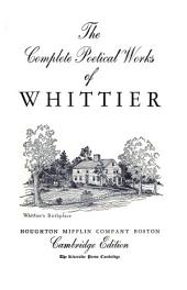 The Complete Poetical Works of Whittier