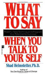 What To Say When You Talk To Your Self Book PDF