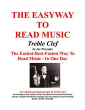 THE EASYWAY TO READ MUSIC TREBLE CLEF: The Easiest - Best - Fastest Way To Read Music - In One Day