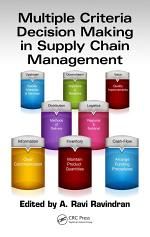 Multiple Criteria Decision Making in Supply Chain Management