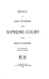 Reports of Cases Determined in the Supreme Court of the State of Missouri: Volume 124