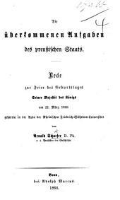 Die überkommenen Aufgaben des preussischen Staats. Rede, etc