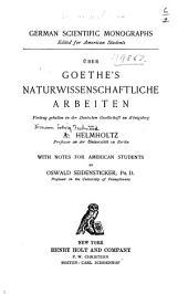 Über Goethe's naturwissenschaftliche Arbeiten: Vortrag gehalten in der Deutschen Gesellschaft zu Königsberg