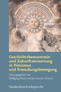 Geschichtsbewusstsein und Zukunftserwartung in Pietismus und Erweckungsbewegung PDF