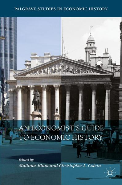 Download An Economist   s Guide to Economic History Book